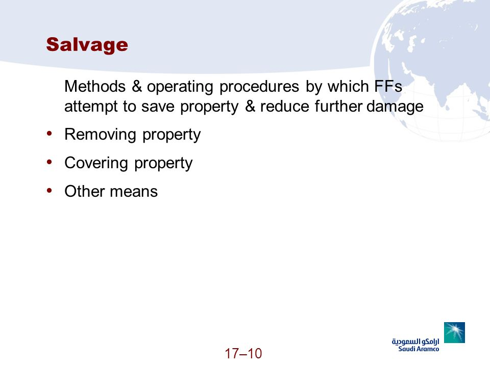 Salvage Methods & operating procedures by which FFs attempt to save property & reduce further damage.