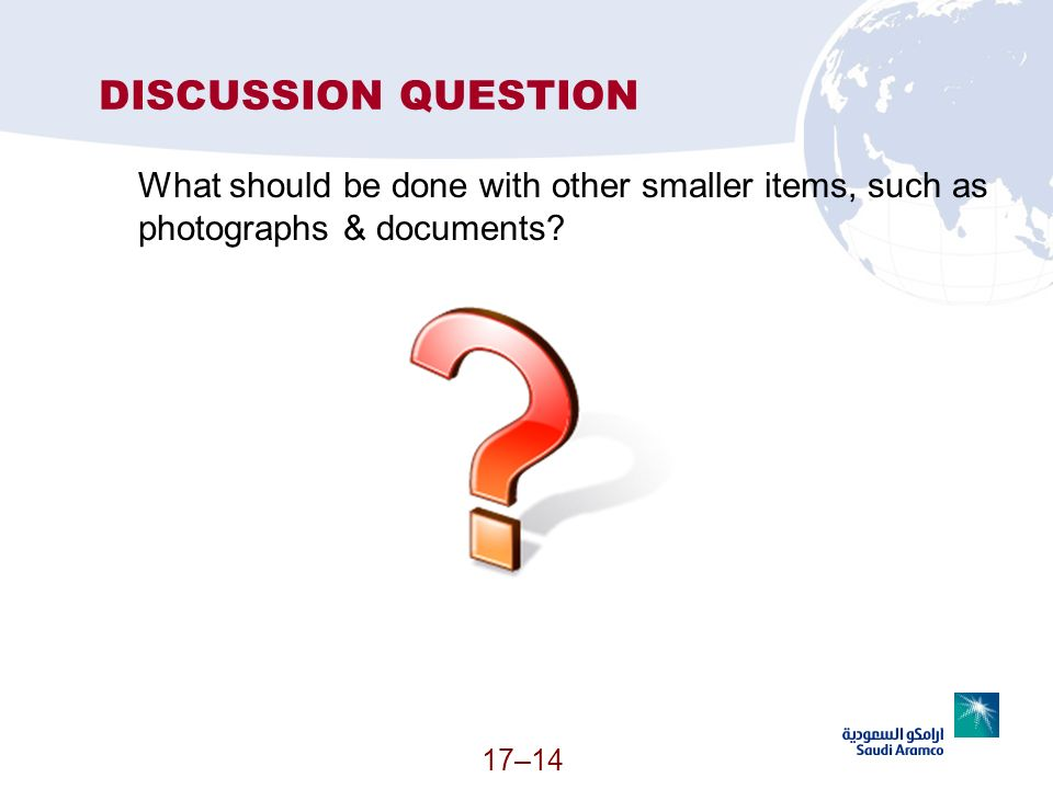 DISCUSSION QUESTION What should be done with other smaller items, such as photographs & documents