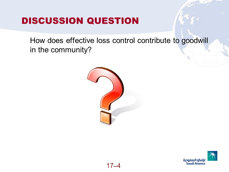 DISCUSSION QUESTION How does effective loss control contribute to goodwill in the community