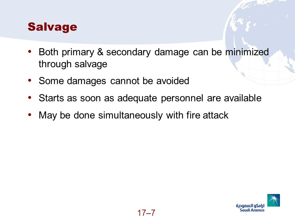 SalvageBoth primary & secondary damage can be minimized through salvage. Some damages cannot be avoided.