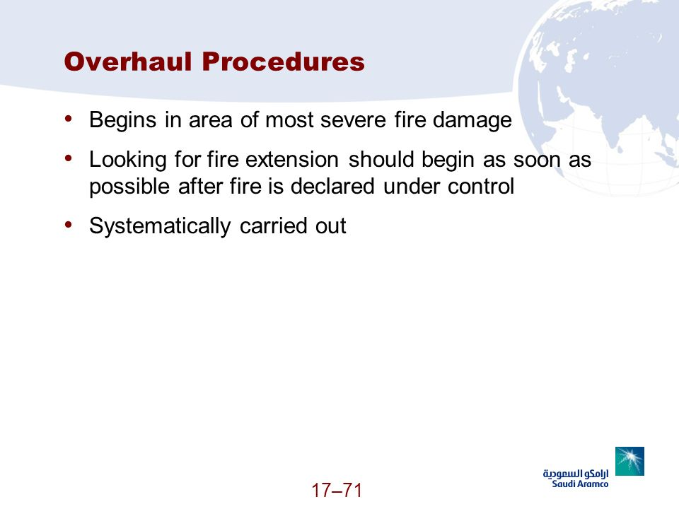 Overhaul Procedures Begins in area of most severe fire damage