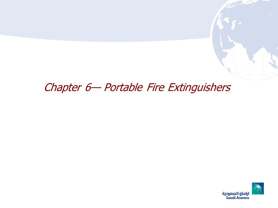 Chapter 6— Portable Fire Extinguishers