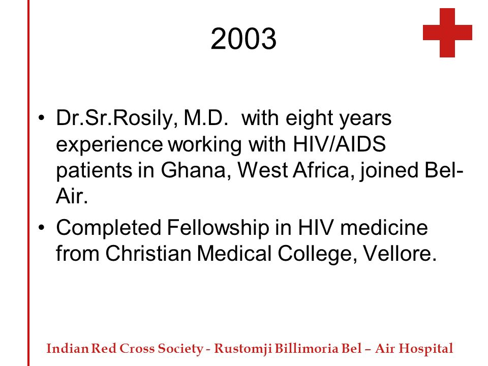 2003 Dr.Sr.Rosily, M.D. with eight years experience working with HIV/AIDS patients in Ghana, West Africa, joined Bel-Air.