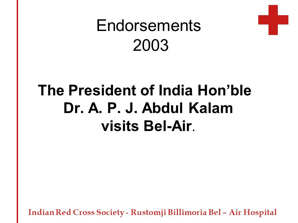 Endorsements 2003 The President of India Hon'ble Dr. A. P. J. Abdul Kalam visits Bel-Air.