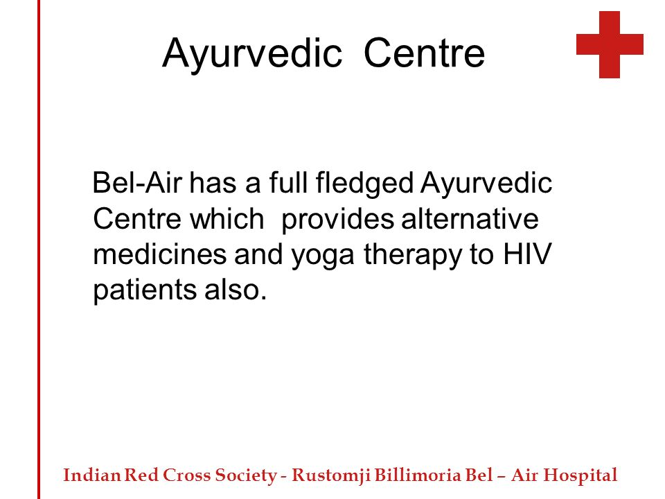 Ayurvedic Centre Bel-Air has a full fledged Ayurvedic Centre which provides alternative medicines and yoga therapy to HIV patients also.