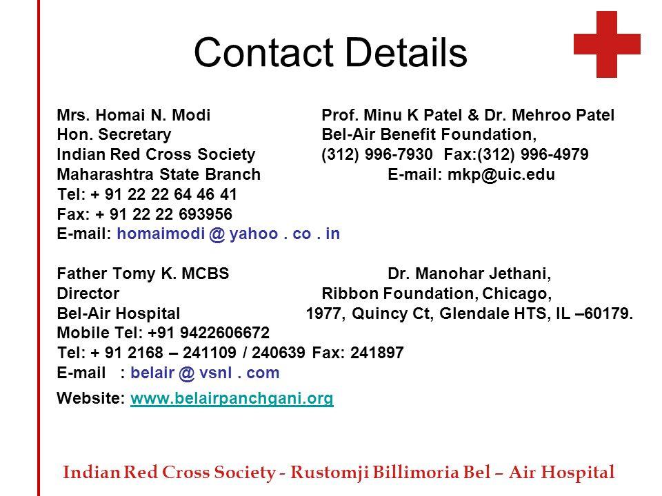 Contact Details Mrs. Homai N. Modi Prof. Minu K Patel & Dr. Mehroo Patel. Hon. Secretary Bel-Air Benefit Foundation,