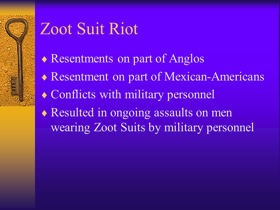 Zoot Suit Riot Resentments on part of Anglos