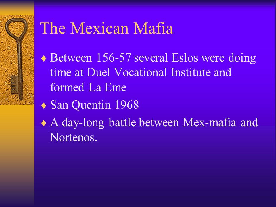 The Mexican Mafia Between 156-57 several Eslos were doing time at Duel Vocational Institute and formed La Eme.