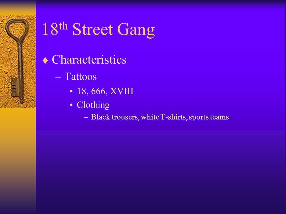 18th Street Gang Characteristics Tattoos 18, 666, XVIII Clothing
