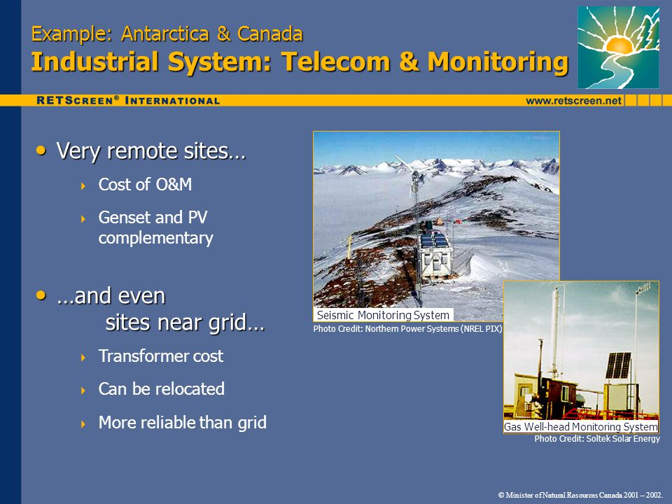 Example: Antarctica & Canada Industrial System: Telecom & Monitoring