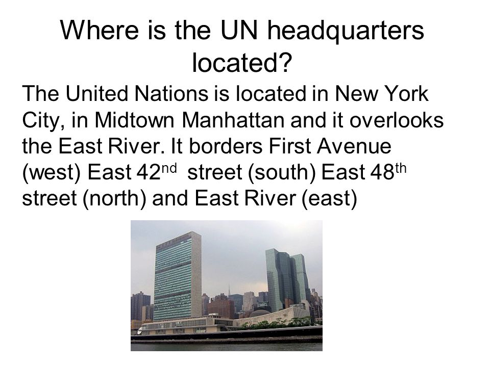 Where is the UN headquarters located