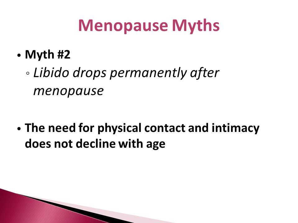 Menopause Myths Libido drops permanently after menopause Myth #2
