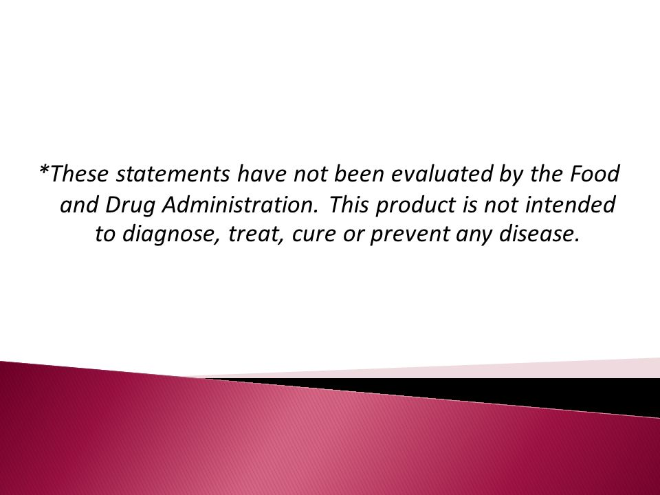 *These statements have not been evaluated by the Food and Drug Administration.