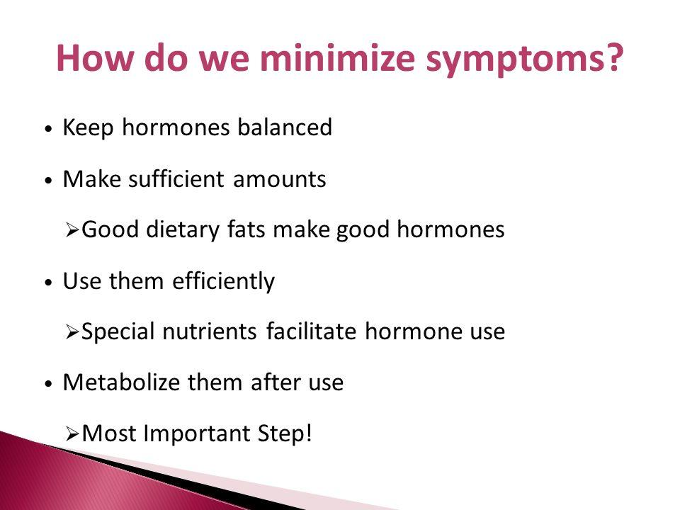 How do we minimize symptoms