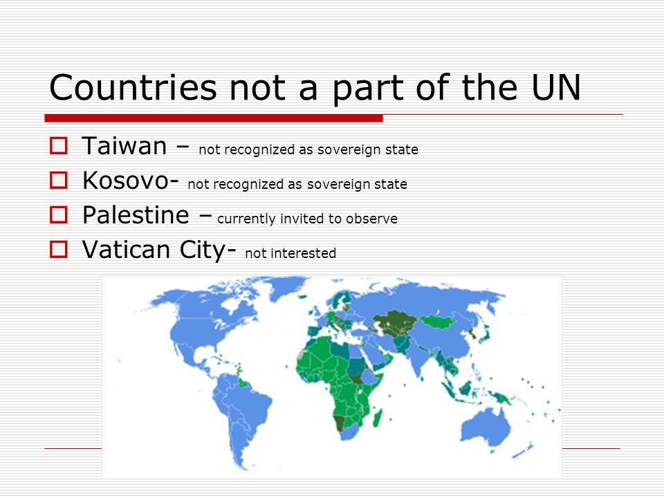 Countries not a part of the UN