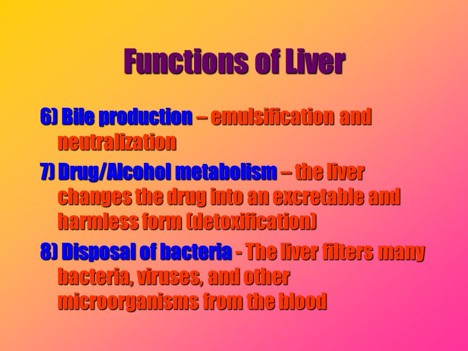 Functions of Liver 6) Bile production – emulsification and neutralization.