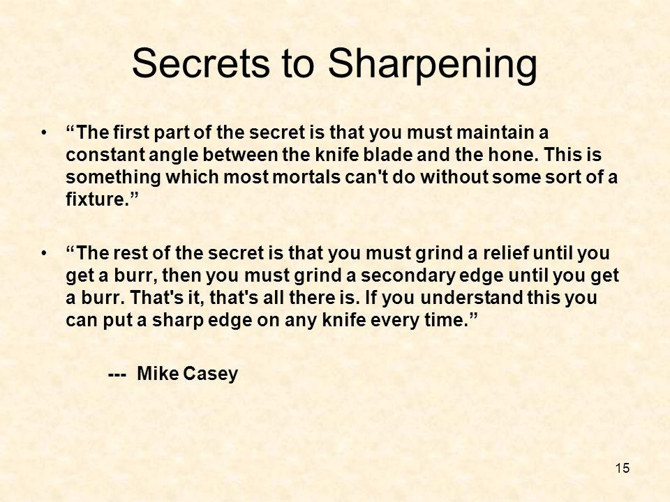 Secrets to Sharpening