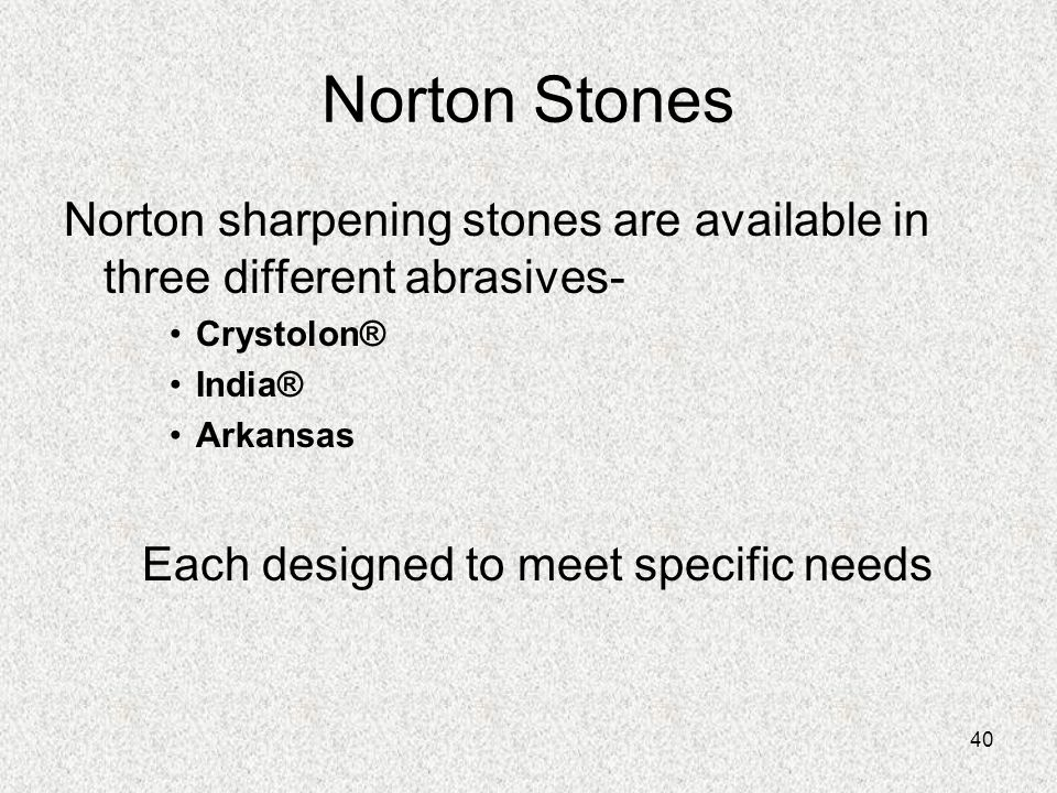 Norton Stones Norton sharpening stones are available in three different abrasives- Crystolon® India®