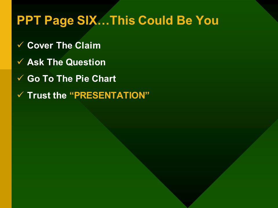 PPT Page SIX…This Could Be You