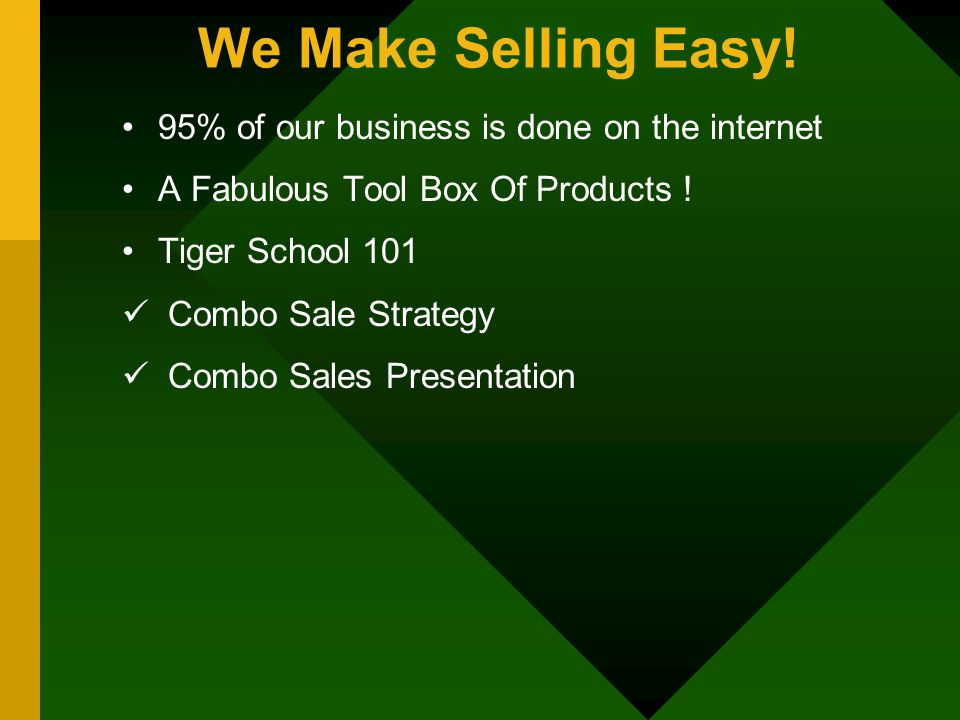 We Make Selling Easy! 95% of our business is done on the internet