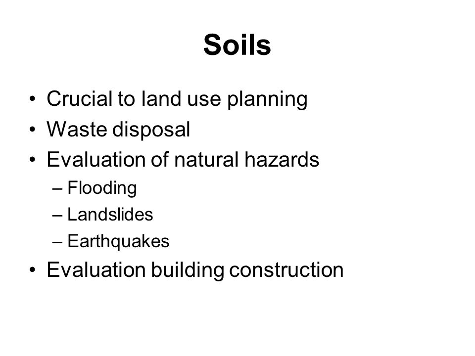 Soils Crucial to land use planning Waste disposal