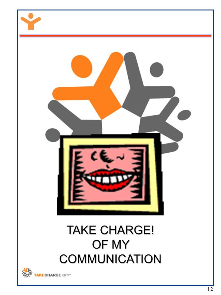 TAKE CHARGE! OF MY COMMUNICATION
