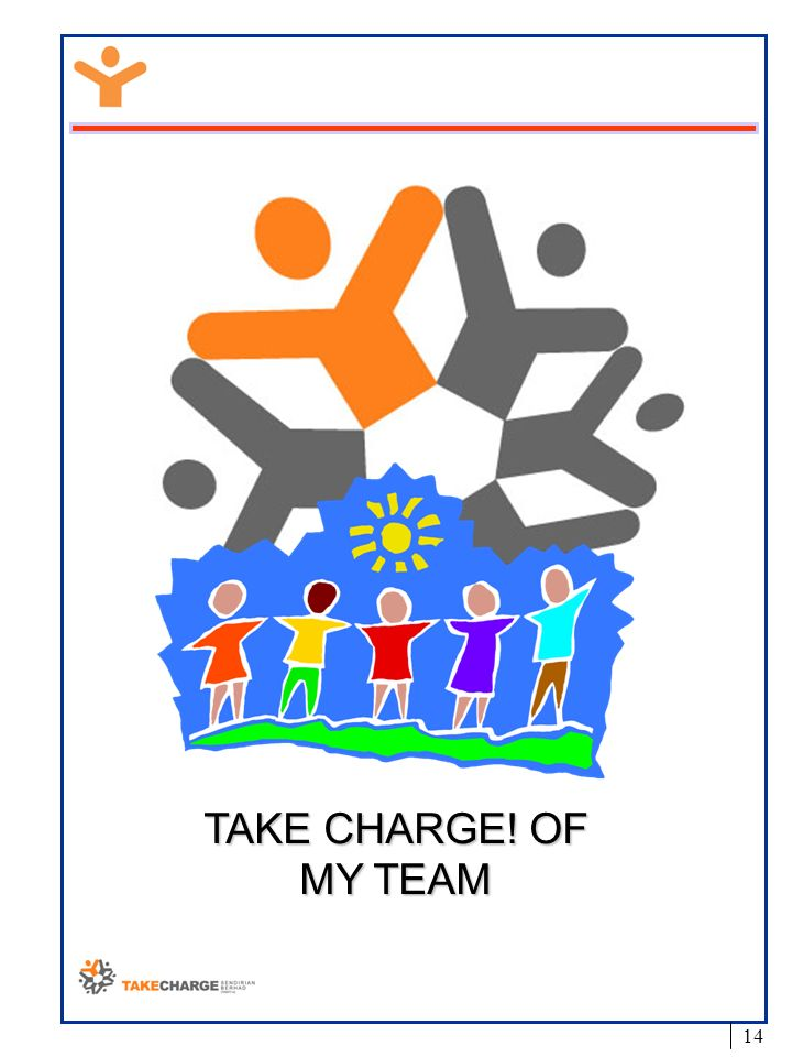 TAKE CHARGE! OF MY TEAM