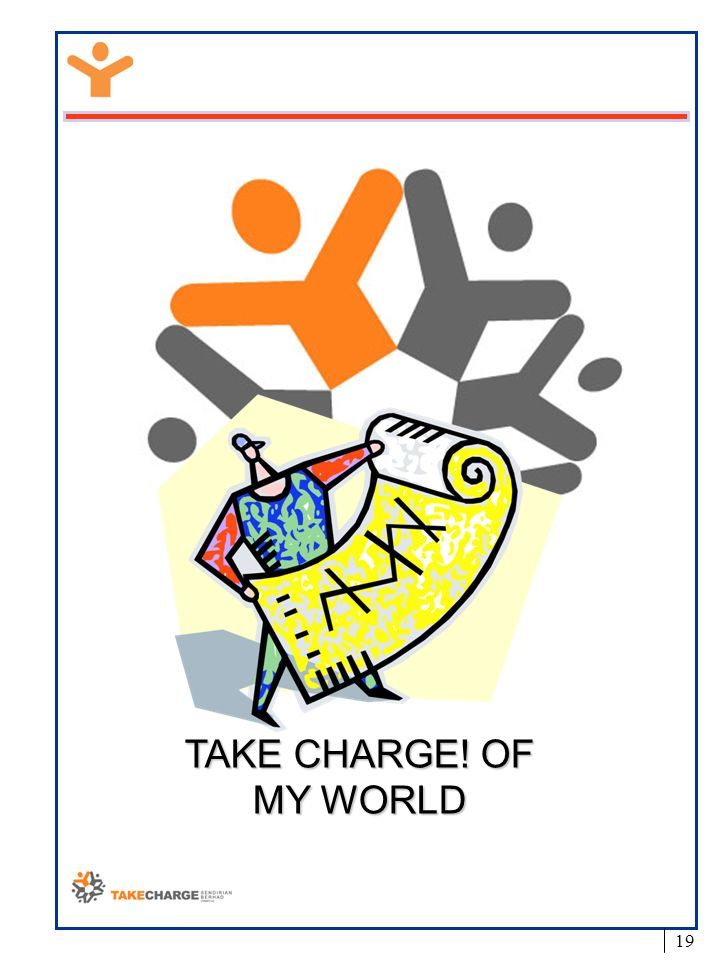 TAKE CHARGE! OF MY WORLD