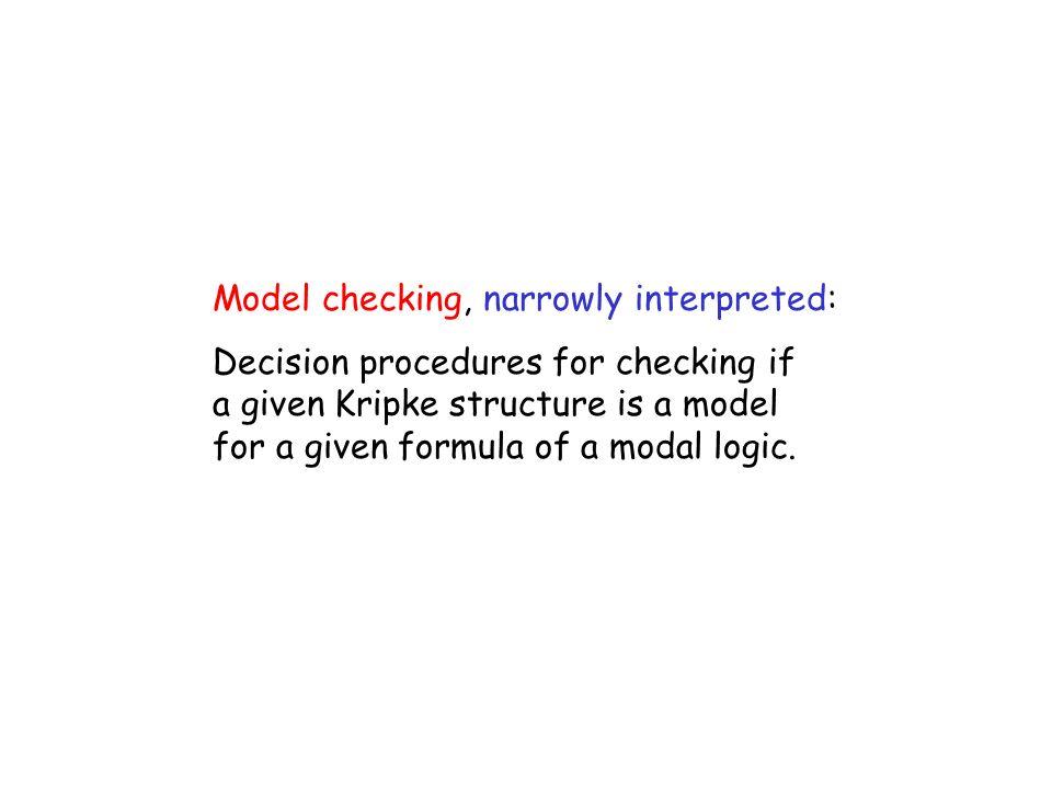 Model checking, narrowly interpreted: