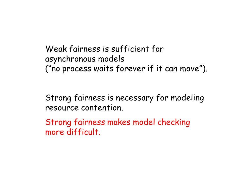 Weak fairness is sufficient for asynchronous models