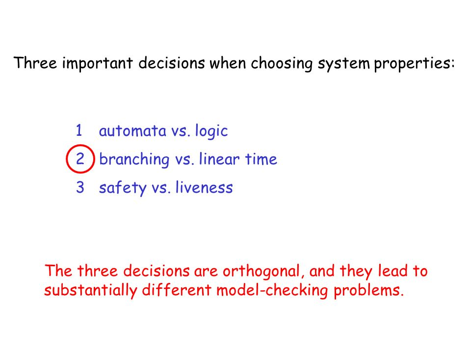 Three important decisions when choosing system properties: