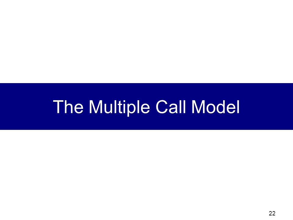 The Multiple Call Model