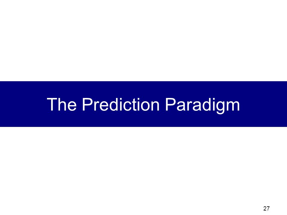 The Prediction Paradigm
