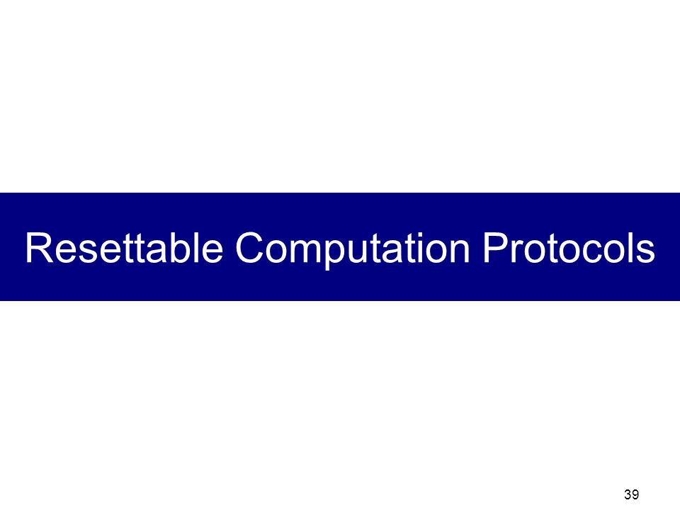 Resettable Computation Protocols
