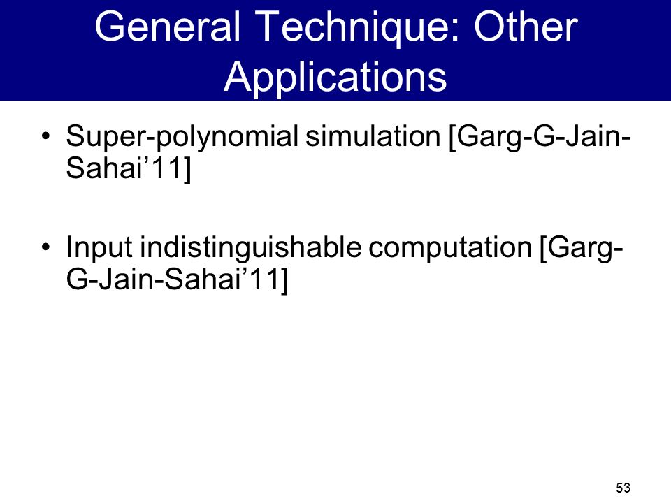 General Technique: Other Applications