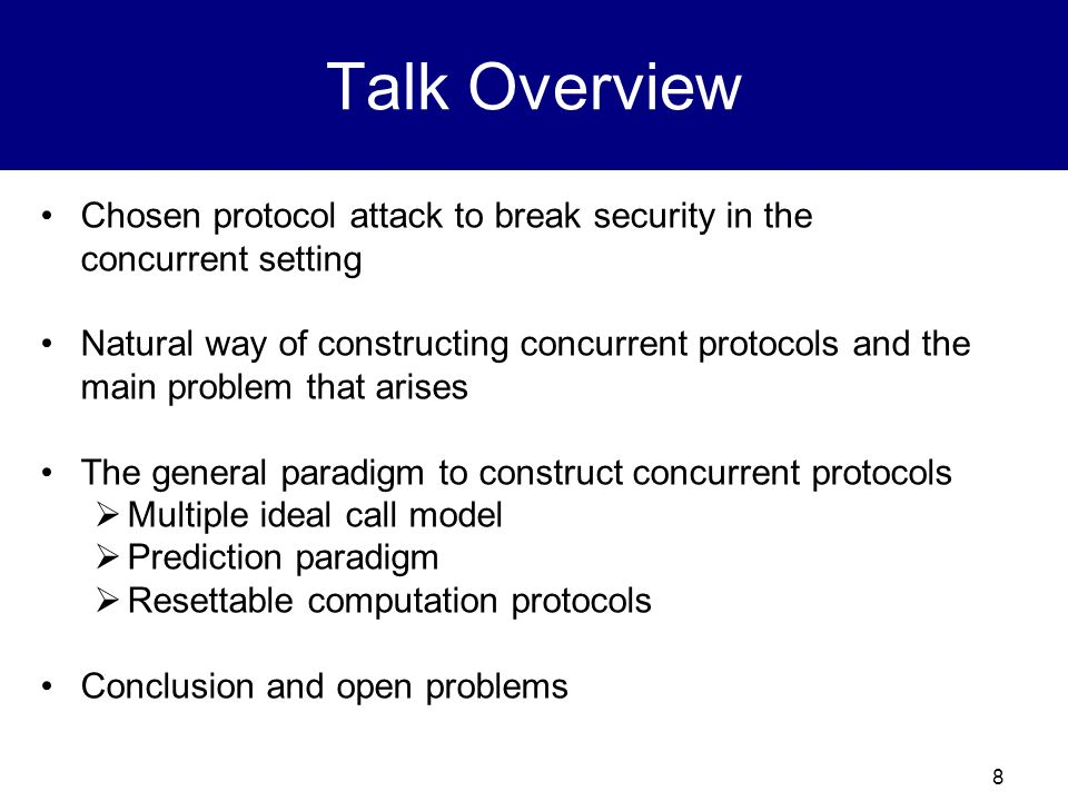 Talk Overview Chosen protocol attack to break security in the concurrent setting.