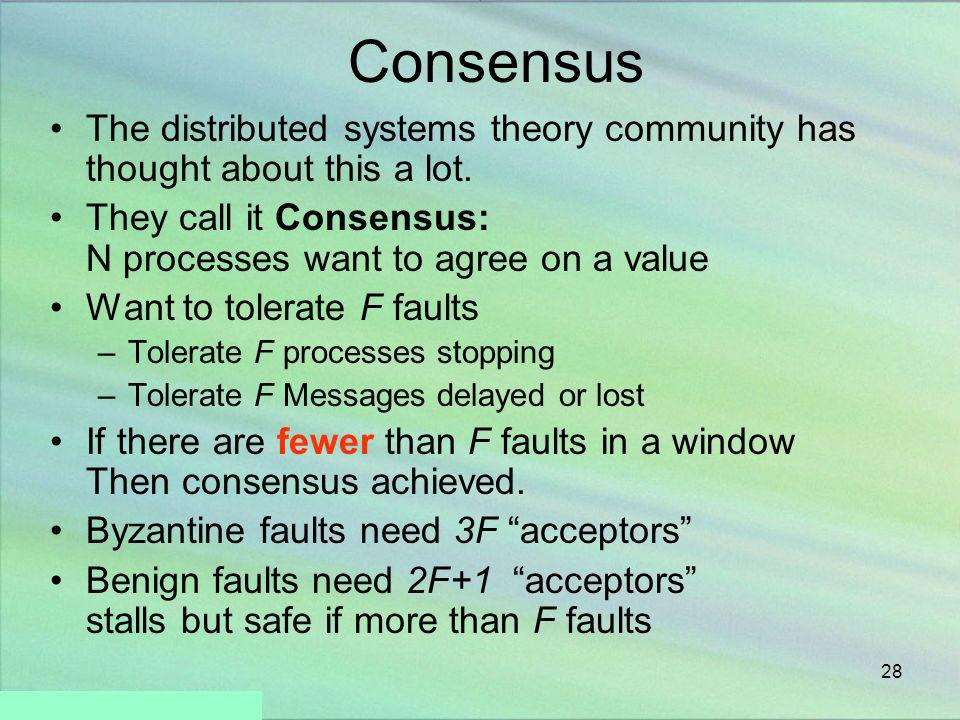 Consensus The distributed systems theory community has thought about this a lot. They call it Consensus: N processes want to agree on a value.