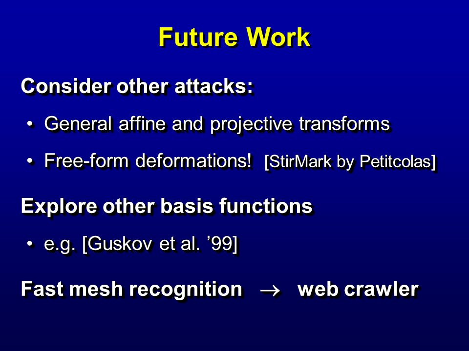 Future Work Consider other attacks: Explore other basis functions