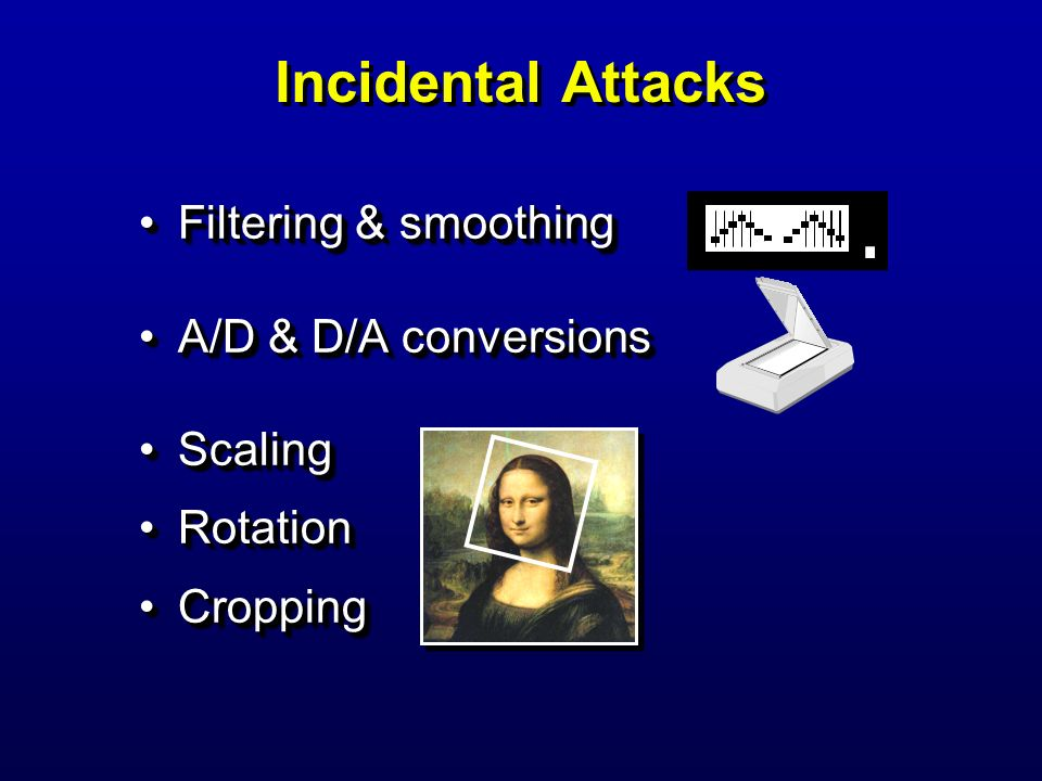 Incidental Attacks Filtering & smoothing A/D & D/A conversions Scaling
