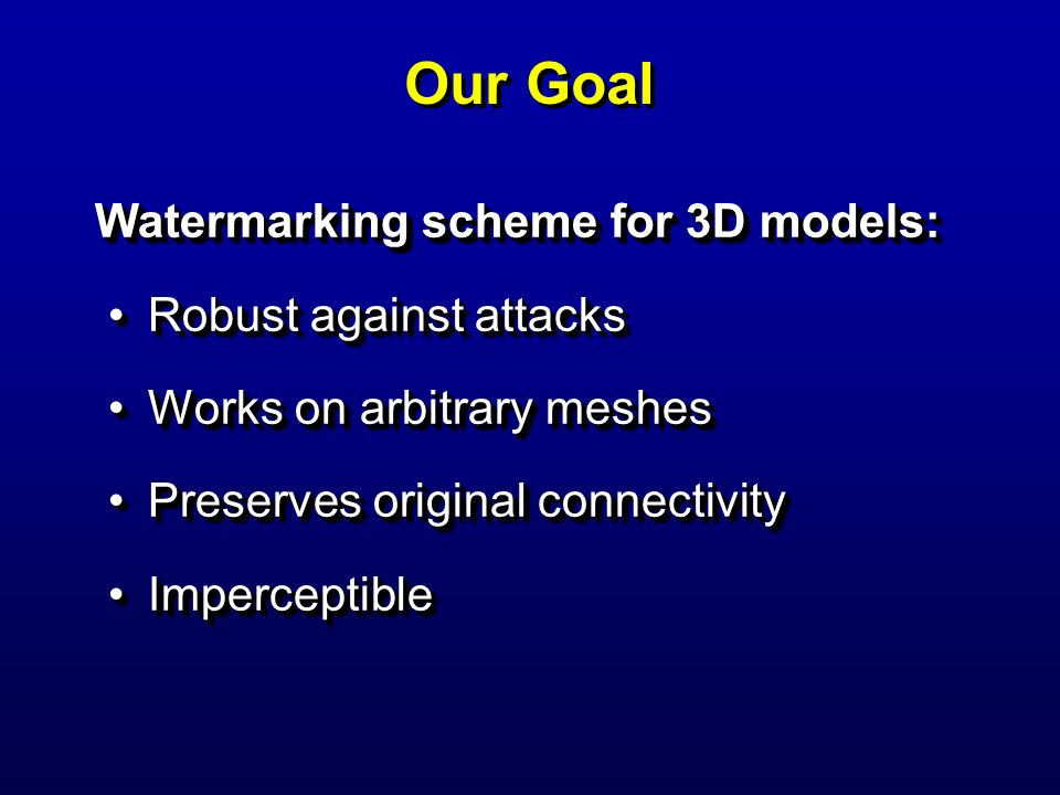 Our Goal Watermarking scheme for 3D models: Robust against attacks