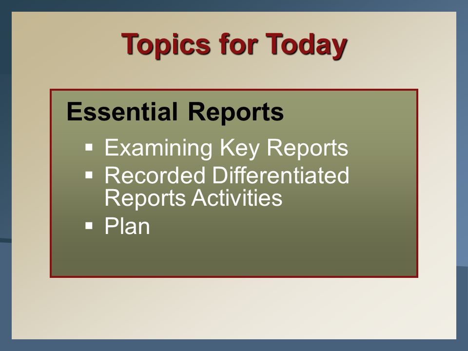 Topics for Today Essential Reports Examining Key Reports