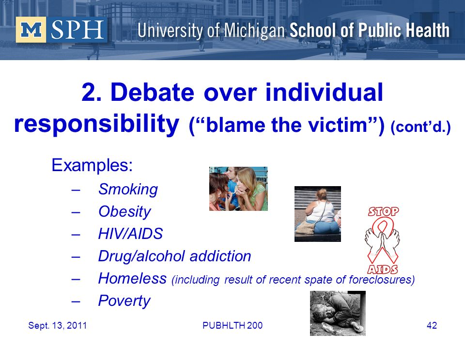 2. Debate over individual responsibility ( blame the victim ) (cont'd