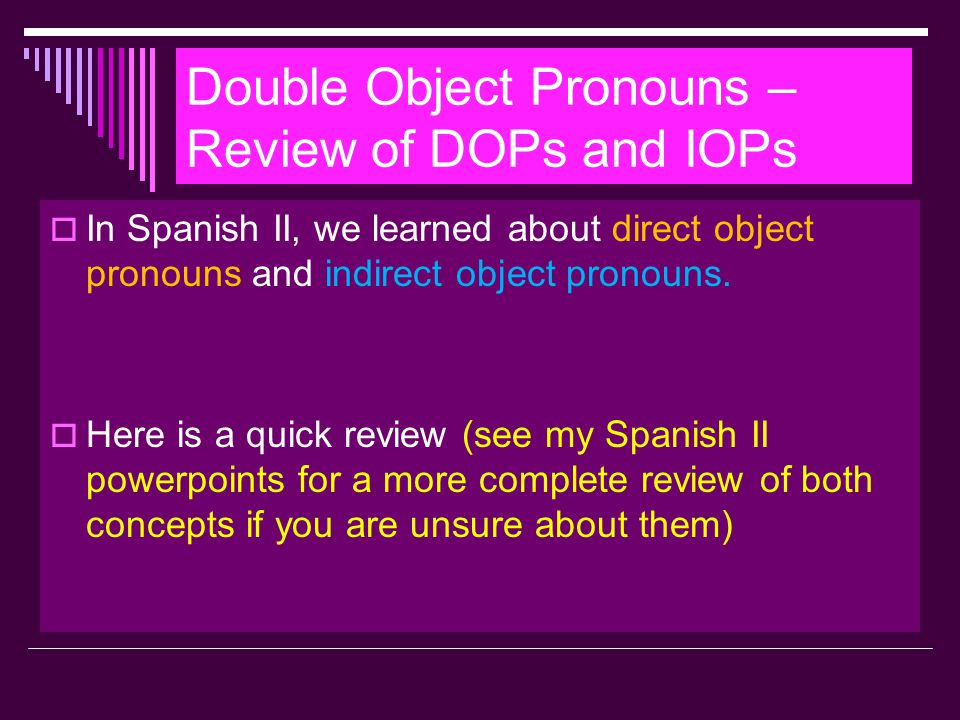 Double Object Pronouns – Review of DOPs and IOPs