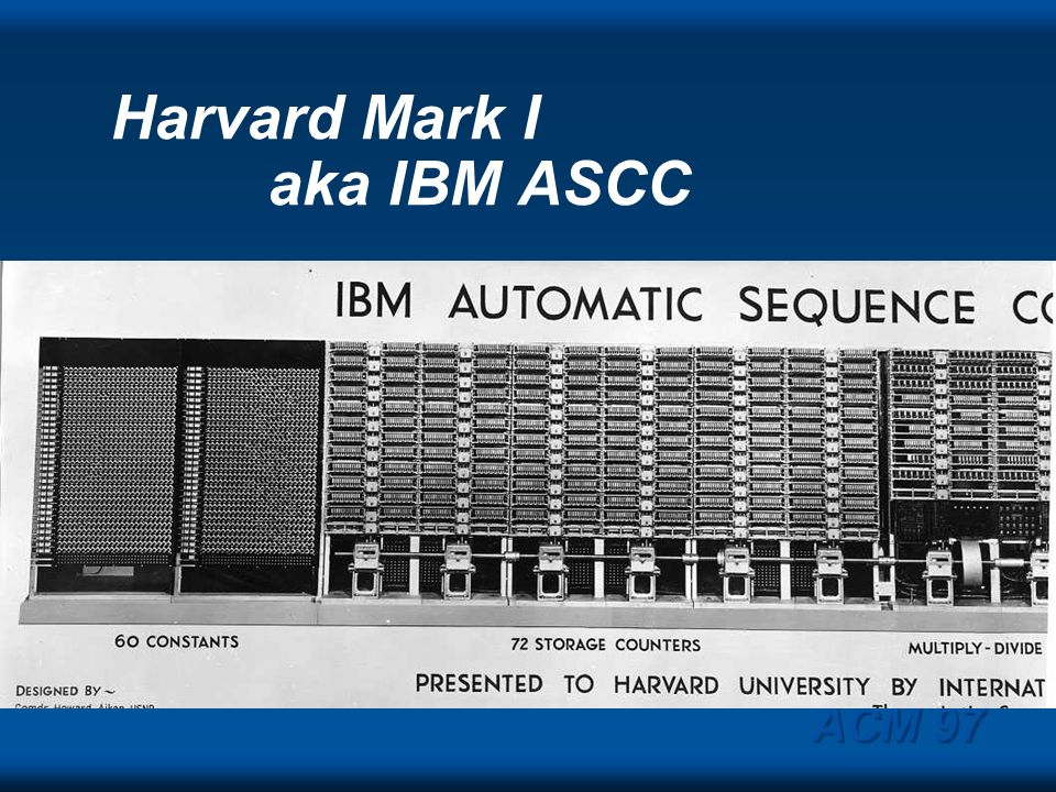 Harvard Mark I aka IBM ASCC
