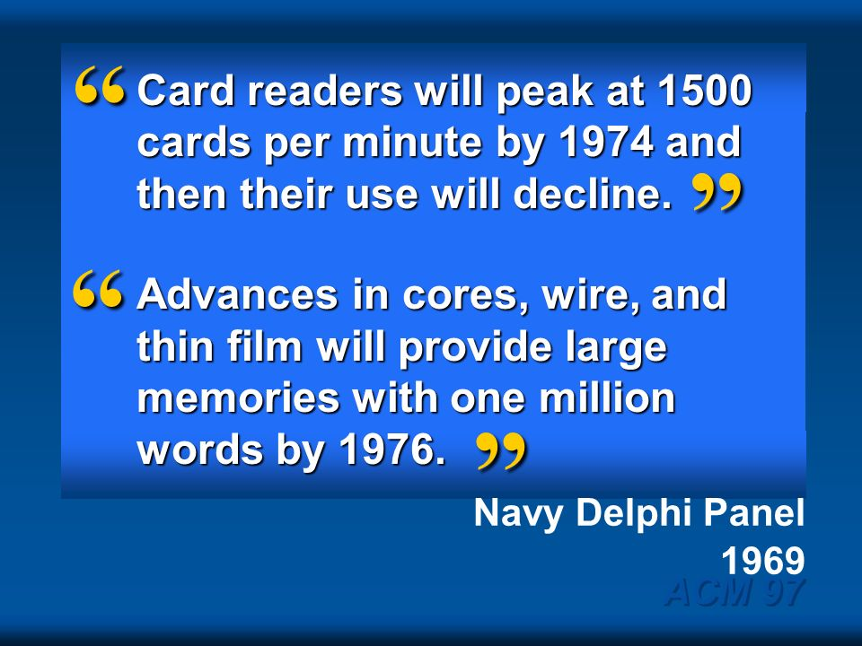 Card readers will peak at 1500 cards per minute by 1974 and then their use will decline.