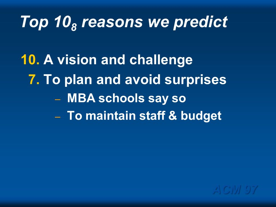 Top 108 reasons we predict 10. A vision and challenge