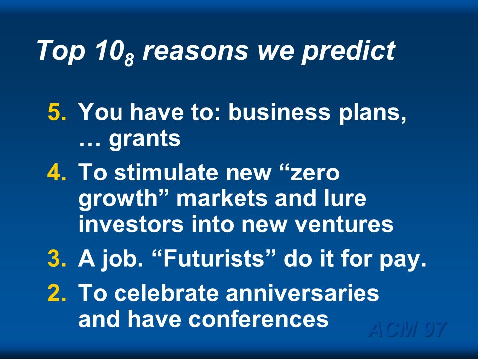 Top 108 reasons we predict 5. You have to: business plans, … grants