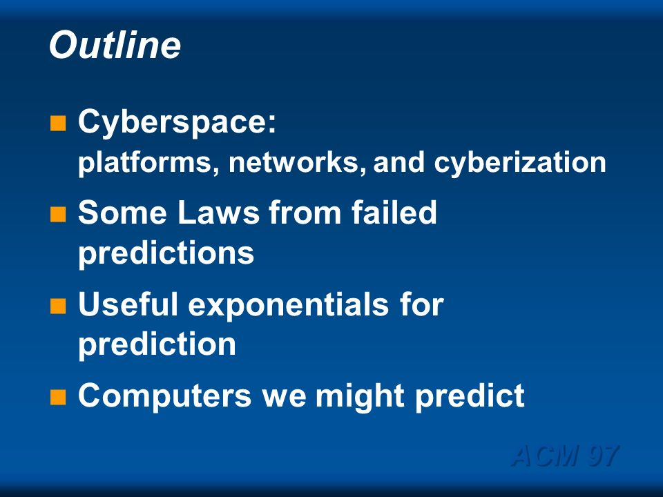 Outline Cyberspace: platforms, networks, and cyberization