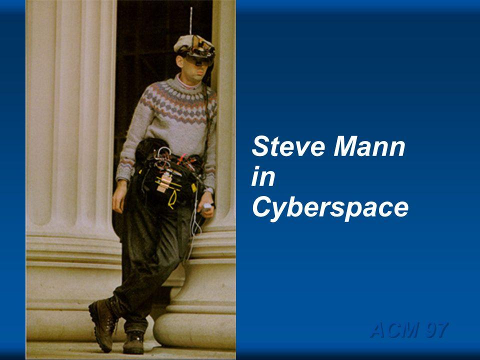 Steve Mann in Cyberspace