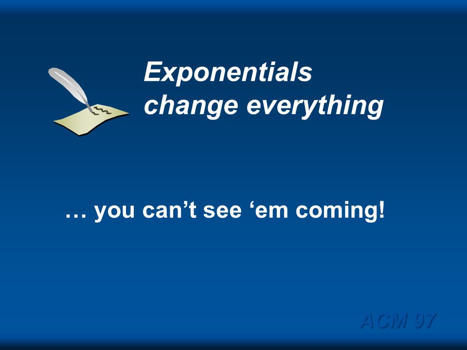 Exponentials change everything